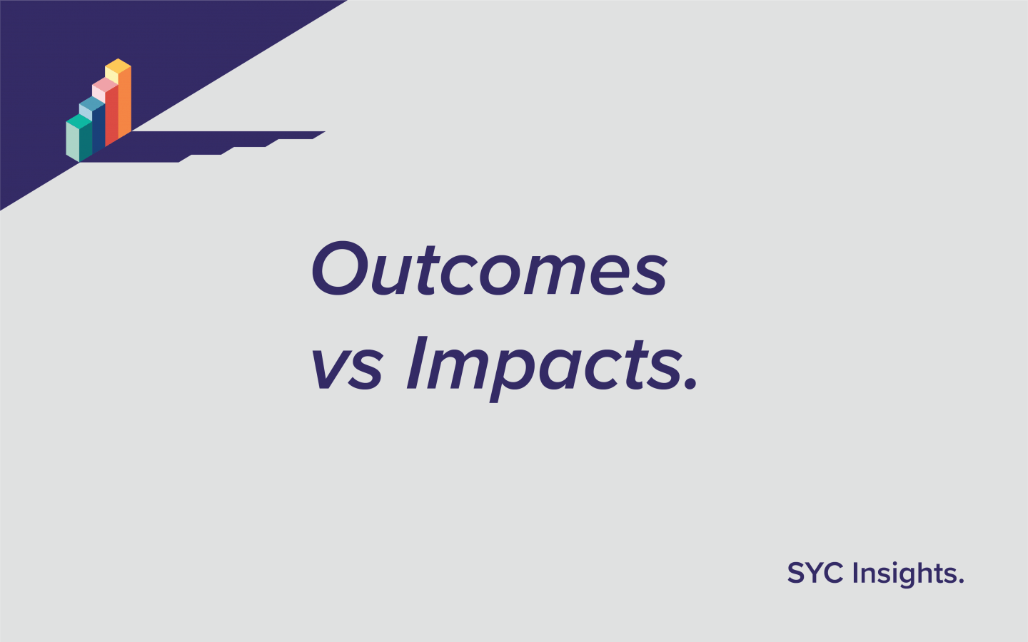Outcomes vs Impacts Header