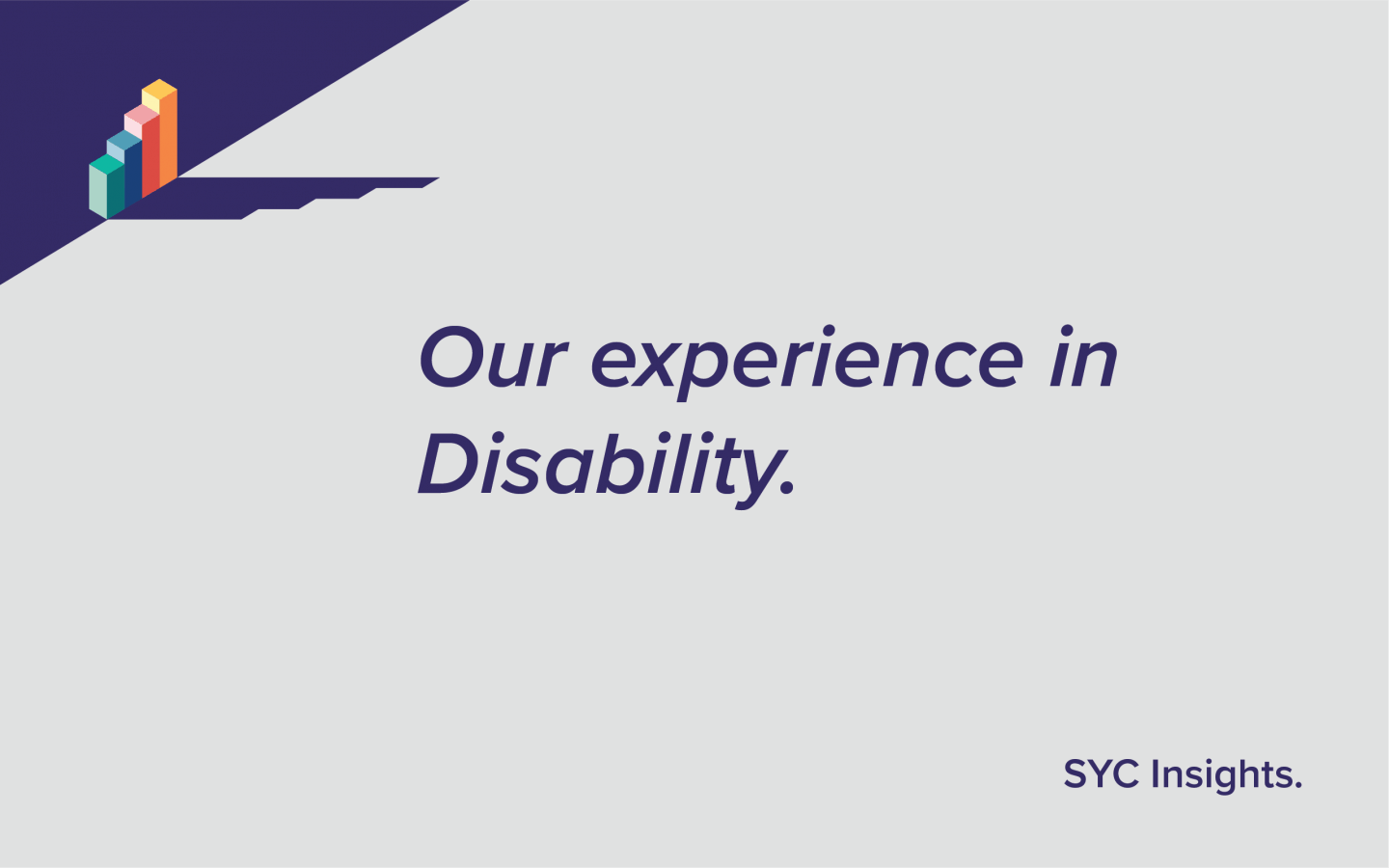 Our Experience in Disability
