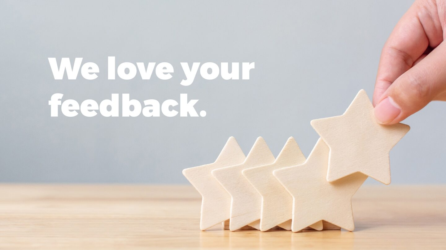 we love your feedback